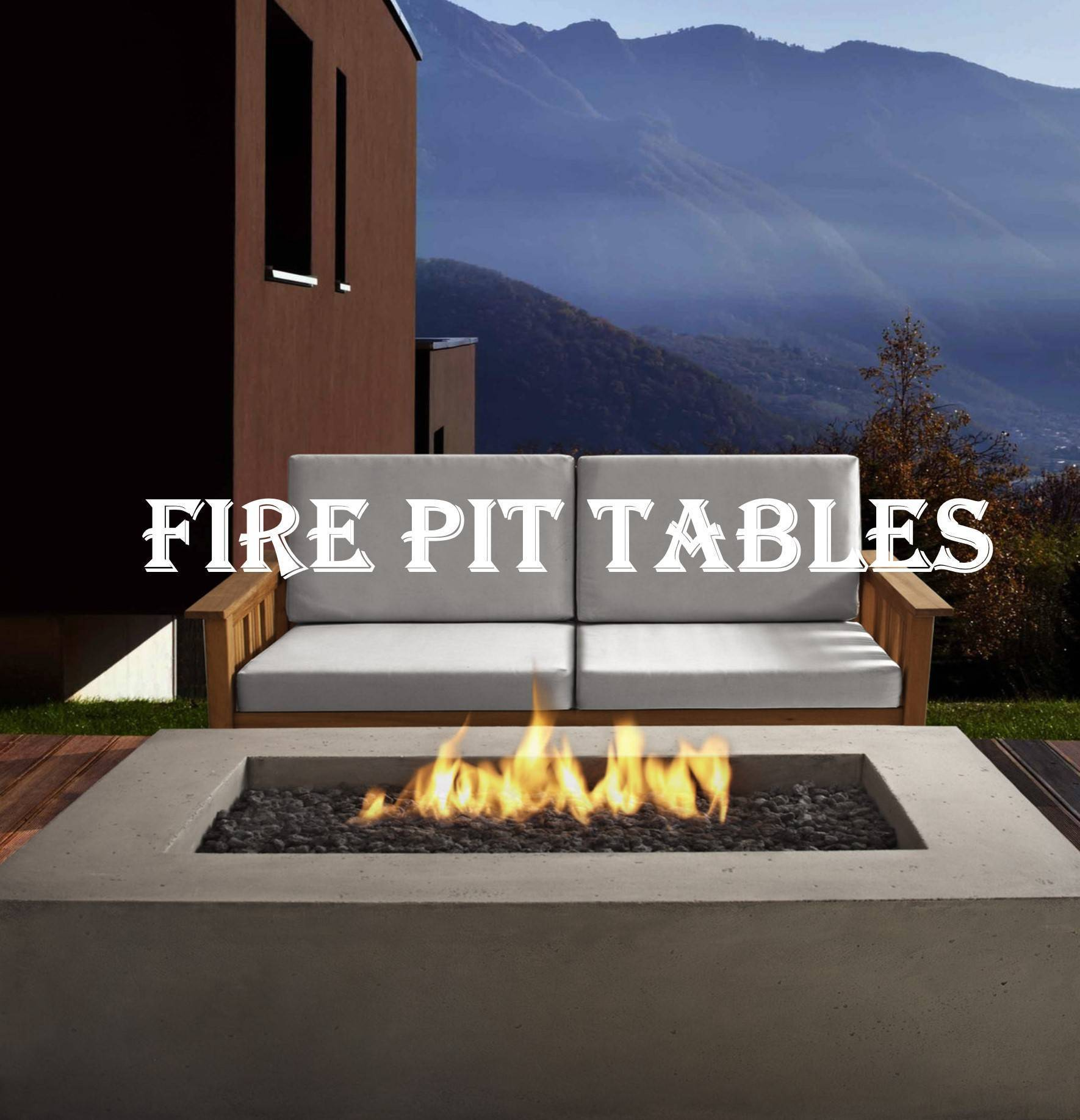 Fir Pit Tables